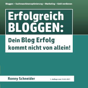 Erfolgreich Bloggen: Dein Blog Erfolg kommt nicht von allein