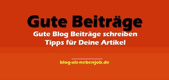 Gute Blogbeiträge schreiben - Tipps für Deine Artikel