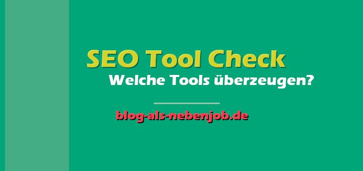 SEO Tool Check - Welche Tools überzeugen