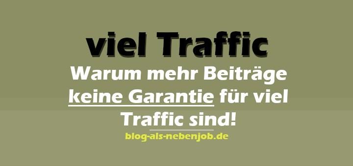 Warum mehr Beiträge keine Garantie für viel Traffic sind