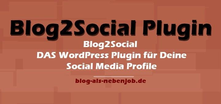Blog2Social DAS WordPress Plugin für Deine Sozialen Profile