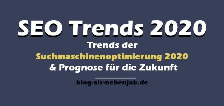 Trends der Suchmaschinenoptimierung 2020 und Prognose für die Zukunft
