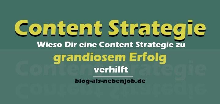 Wieso Dir eine Content Strategie zu grandiosem Erfolg verhilft