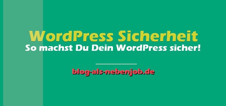 WordPress Tutorial - So machst Du Dein WP sicher