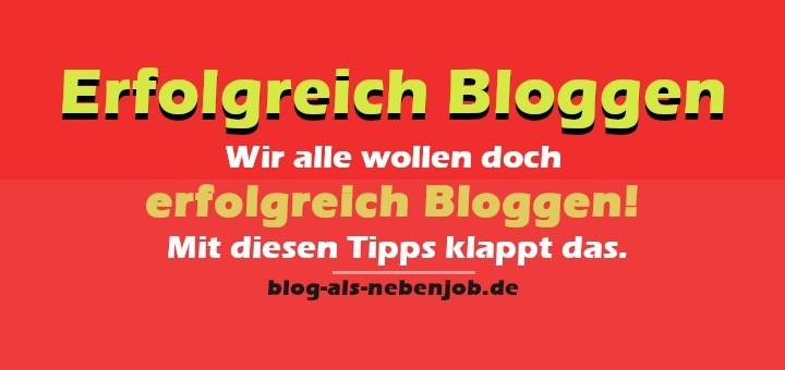 Erfolgreicher Bloggen - Tipps für Deinen Blog