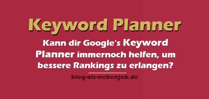 Kann Googles Keyword Planner bei den Rankings helfen