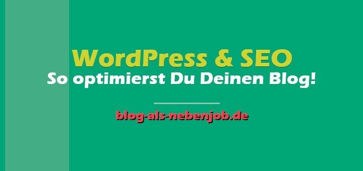 WordPress und SEO So optimierst Du Deinen Blog