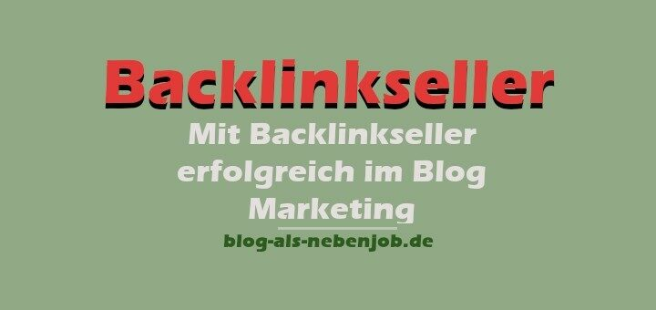Backlinkseller - Blog Marketing - Mit Backlinks Geld verdienen