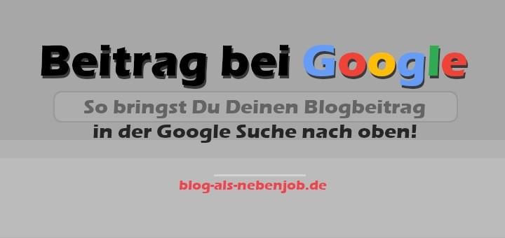 Blogbeitrag in der Googe Suche nach oben bringen