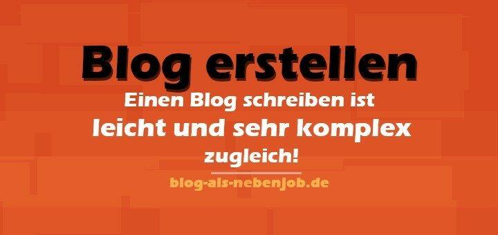 Einen Blog erstellen - Bloggen ist leicht und komplex zugleich