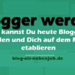 Wie wirst Du Blogger und was bedeutet das