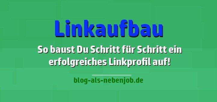 Linkbuilding Backlinks Schritt für Schritt aufbauen