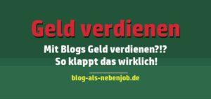 Mit Blogs Geld verdienen - So klappt es wirklich