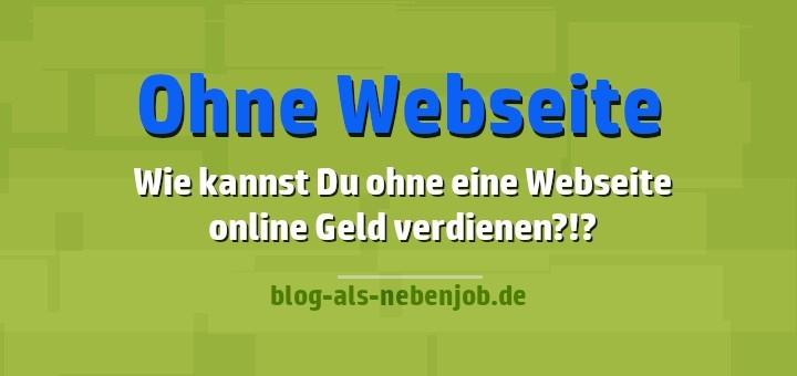 Ohne Webseite Online Geld verdienen
