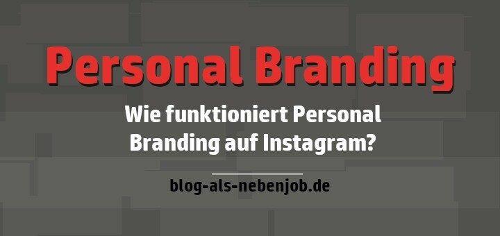 Wie funktioniert Personal Branding auf Instagram