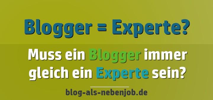 Muss ein Blogger immer gleich ein Experte sein