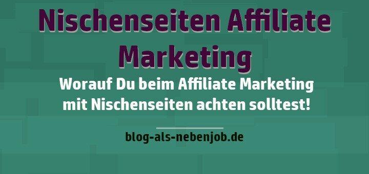 Nischenseiten Affiliate Marketing richtig anwenden