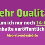 Mehr Qualität im Blog schaffen