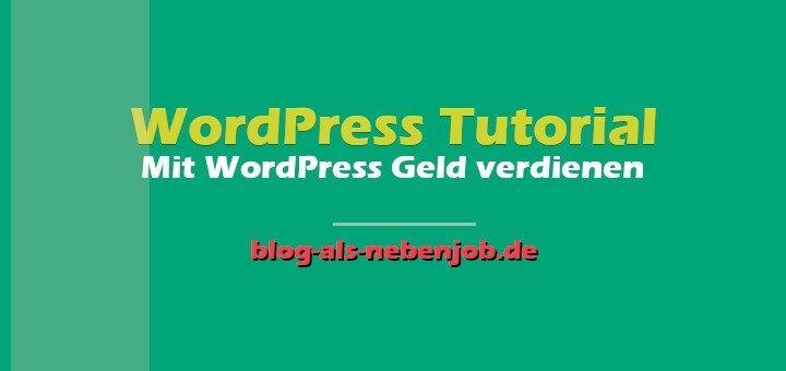 Mit WordPress Geld verdienen - WordPress Werbung und Werbemittel