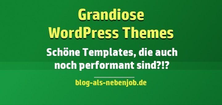 Grandiose WordPress Templates die schnell und leistungsstark sind