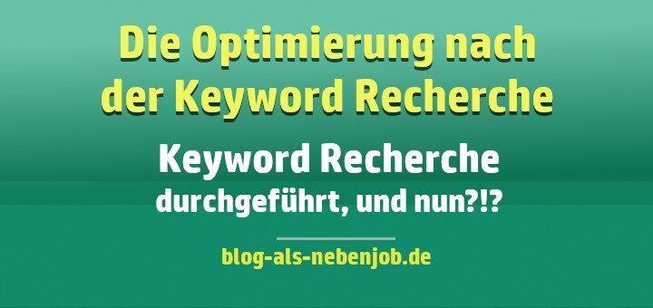 Nach der Keyword Recherche beginnt die Optimierung