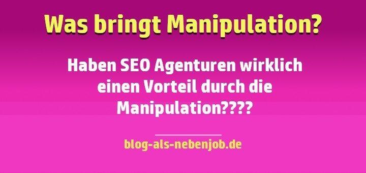 SEO Agenturen und die Ranking Manipulation