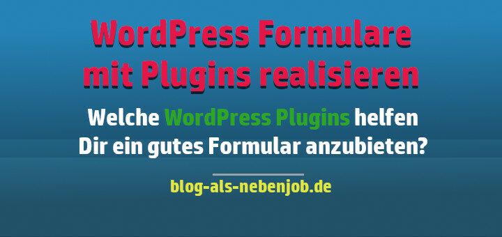 WordPress Formular Plugins - Richtigen Kontakt anbieten in Deinem Blog